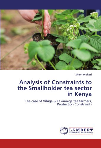 Analysis of Constraints to the Smallholder tea sector in Kenya: The case of Vihiga & Kakamega tea farmers, Production Constraints