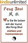 Feng Shui - Wie Sie Ihr Leben mit der...