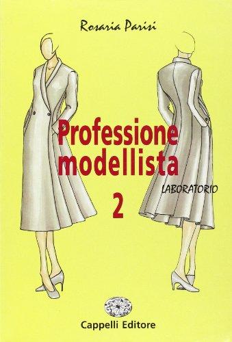 Professione modellista. Laboratorio. Con espansione online. Per gli Ist. professionali: 2