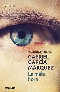 La mala hora par Gabriel García Márquez