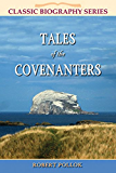 Tales of the Covenanters (Classic Biography)