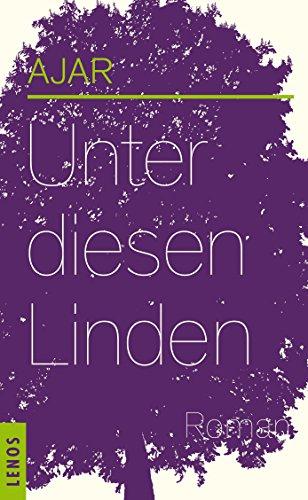 Buchseite und Rezensionen zu 'Unter diesen Linden: Roman von Esther Montandon' von AJAR