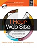 1 Hour Website: 120 Professional Web Templates and Skins to Let you Create your Own Websites-Fast