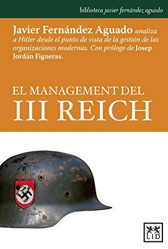 El Management Del Iii Reich (biblioteca Javier Fernández Aguado) por Javier Fernández Aguado