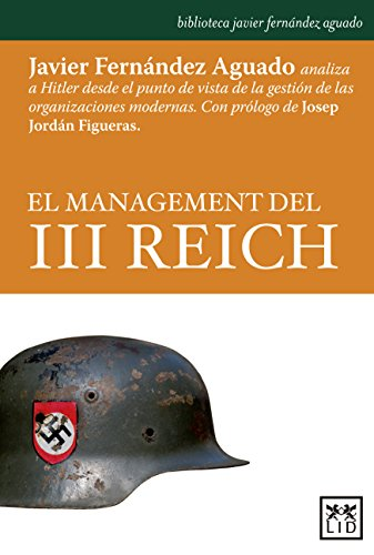 El Management Del Iii Reich (biblioteca Javier Fernández Aguado)