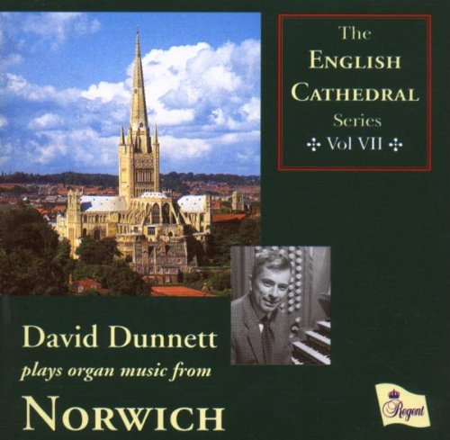 The English Cathedral Series, Vol. 6: David Dunnet Plays Organ Music from Norwich Cathedral