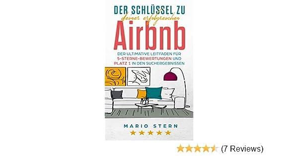 Der Schlüssel zu deiner erfolgreichen Airbnb: Der ultimative ...