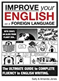 Improve Your English As A Foreign Language (Part 2): The Ultimate Guide To Complete Fluency In English Writing