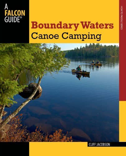 Boundary Waters Canoe Camping, 3rd (Paddling Series) by Jacobson, Cliff (2012) Paperback