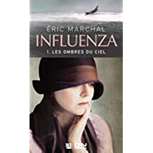 Influenza tome 1 - Les ombres du ciel (French Edition)