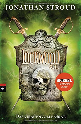 Lockwood & Co. - Das Grauenvolle Grab (Die Lockwood & Co.-Reihe, Band 5)