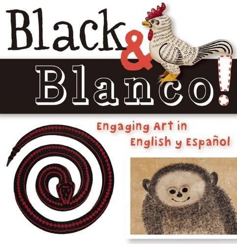 Black and Blanco!: Engaging Art in English y Español (Artekids)