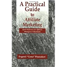 A Practical Guide to Affiliate Marketing: Quick Reference for Affiliate Managers & Merchants (English Edition)