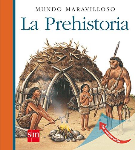 La Prehistoria (Mundo maravilloso) por Jean-Philippe Chabot