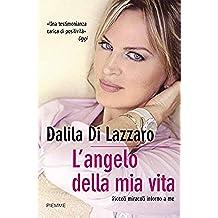 L'angelo della mia vita: Piccoli miracoli intorno a me (Bestseller Vol. 146) (Italian Edition)