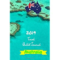 2019 Travel Bullet Journal Australia: Turn your adventures into a life-long memory with this notebook planner and organzier. 1