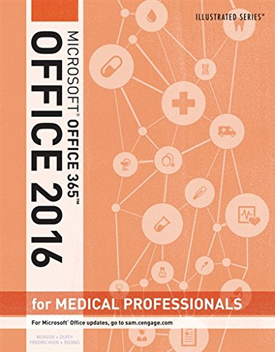 Illustrated Microsoft Office 365 & Office 2016 for Medical Professionals, Loose-Leaf Version