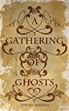 A Gathering of Ghosts by David Haynes