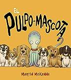 El pulpo-mascota (Primeros Lectores (1-5 Años) - Álbum Ilustrado)