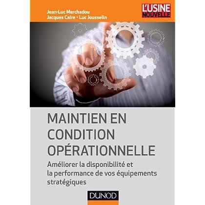Maintien en condition opérationnelle - Améliorer la disponibilité et la performance de vos équipemen: Améliorer la disponibilité et la performance de vos équipements stratégiques