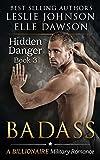 Badass  - Hidden Danger (Book 3): A Billionaire Military Romance