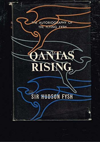 qantas-rising-the-autobiography-of-the-flying-fysh-hudson-fysh