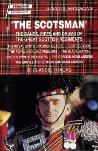 The Scotsman: The Bands, Pipes and Drums of The Great Scottish Regiments