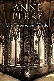Un misterio en Toledo (Inspector Thomas Pitt 30) (FICCIÓN MAXI)