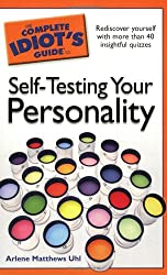 The Complete Idiot's Guide to Self-Testing Your Personality by Uhl, Arlene Matthews by Uhl, Arlene Matthews