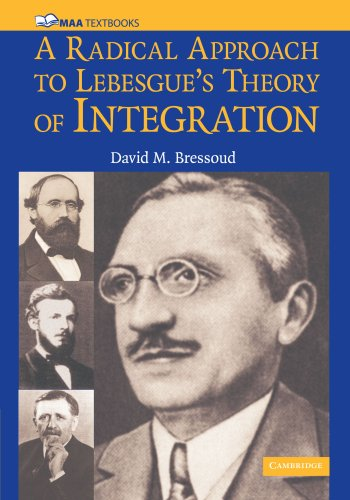 A Radical Approach to Lebesgue's Theory of Integration Paperback: 0 (Mathematical Association of America Textbooks) por Bressoud