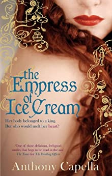 The Empress Of Ice Cream by [Capella, Anthony]