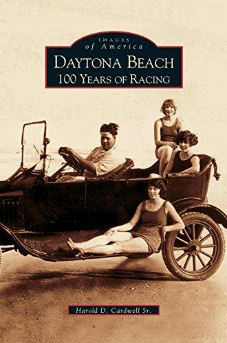 Daytona Beach: : 100 Years of Racing por Harold D. Cardwell