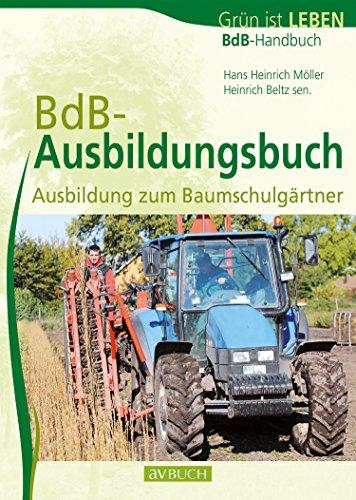 BdB Ausbildungsbuch: Ausbildung zum Baumschulgärtner