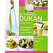 El m?odo Dukan ilustrado: C?o adelgazar r?idamente y para siempre (Rba Practica) (Spanish Edition) by Pierre Dr. Dukan (2011-06-13)