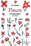 Fleurs: 60 coloriages anti-stress