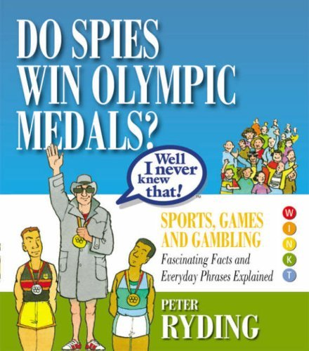 Well I Never Knew That!: Do Spies Win Olympic Medals? (Well I Never Knew That 1) by Peter Ryding (2006-09-08)