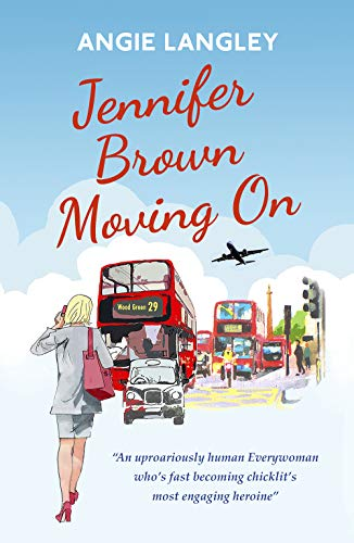 "Jennifer Brown Moving On: ""An uproariously human Everywoman who's fast becoming chicklit's most engaging heroine"" by [Langley, Angie]"