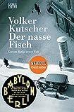 Der nasse Fisch: Gereon Raths erster Fall (Die Gereon-Rath-Romane) Bild