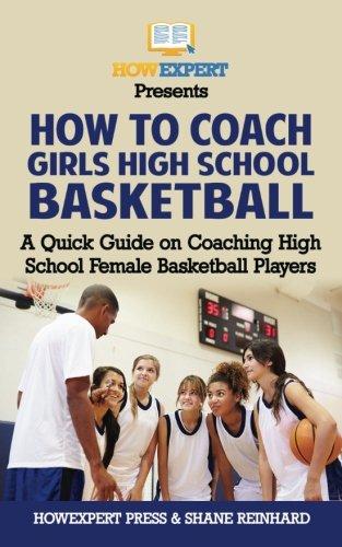 How To Coach Girls' High School Basketball: A Quick Guide on Coaching High School Female Basketball Players por HowExpert Press