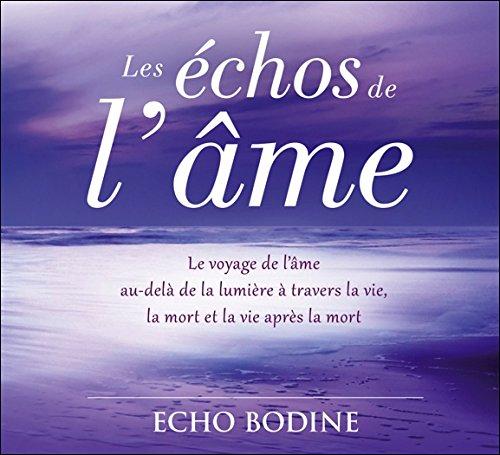 Les Echos de l'Ame - Livre Audio 2 CD par Bodine Echo