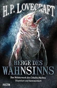 Berge des Wahnsinns: Illustriert und kommentiert von [Lovecraft, H. P.]
