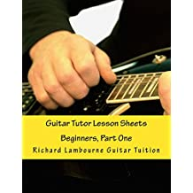 Guitar Tutor Lesson Sheets: Beginners, Part One: Volume 1 (Richard Lambourne Guitar Tuition)
