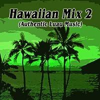 Hawaiian Mix 2 (Authentic Luau Music)