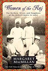 Women of the Raj: The Mothers, Wives, and Daughters of the British Empire in India by Margaret MacMillan (2007-10-09)