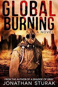 Global Burning: A Post-Apocalyptic Novel (English Edition) di [Sturak, Jonathan]