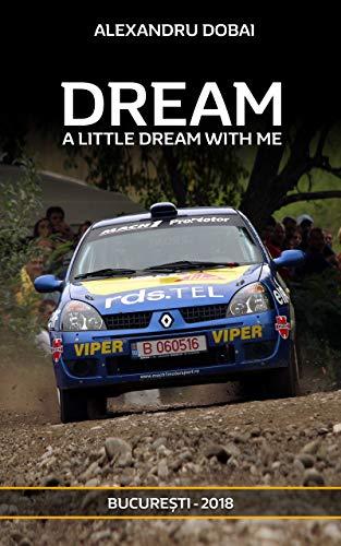 DREAM A LITTLE DREAM WITH ME (English Edition) por Alexandru DOBAI
