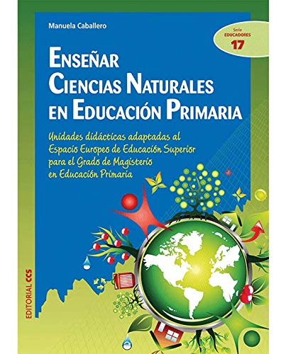 Enseñar Ciencias Naturales en Educación Primaria: Unidades didácticas adaptadas al Espacio Europeo de Educación Superior para el Grado de Magisterio ... (Ciudad de las Ciencias) - 9788498427257: 17