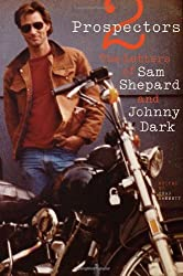 Two Prospectors: The Letters of Sam Shepard and Johnny Dark (Southwestern Writers Collection) by Sam Shepard (2013-10-15)