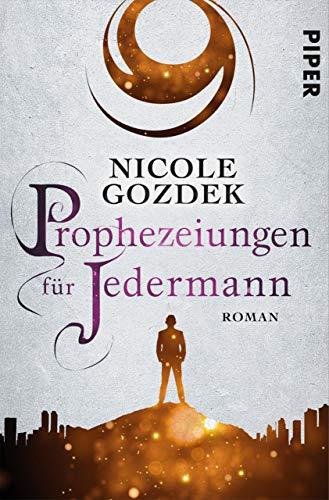 Prophezeiungen für Jedermann: Roman