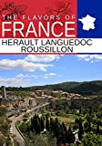 Flavors oF France, Herault Languedoc Roussillon